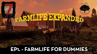 Farmlife for Dummies - 7 Days to Die - Farmlife Expanded - Ep1