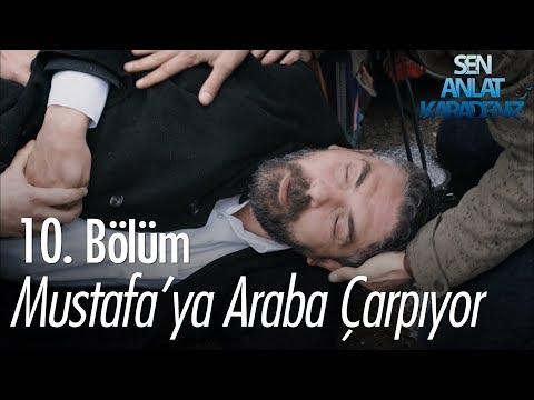 Mustafa'ya Araba Çarpıyor  -  Sen Anlat Karadeniz 10. Bölüm