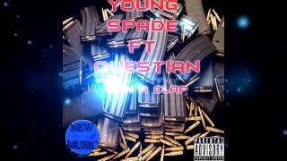 Young Spade ft Questian - Gun a Clap