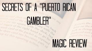 Magic Review - Secrets of a Puerto Rican Gambler