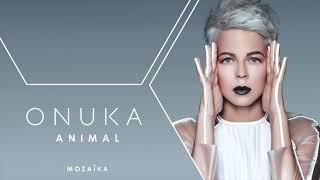 03. ONUKA - ANIMAL