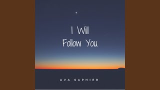 I Will Follow You