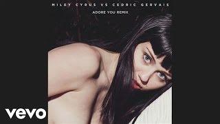 Miley Cyrus, Cedric Gervais - Adore You