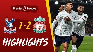 Crystal Palace 1-2 Liverpool | Firmino wins it late at Selhurst Park | Highlights