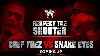 "CHEF TREZ VS SNAKE EYES (Full Battle) - The Battle Academy Presents ""Respect The Shooter"""