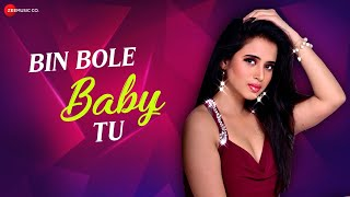 Bin Bole Baby Tu lyrics in hindi