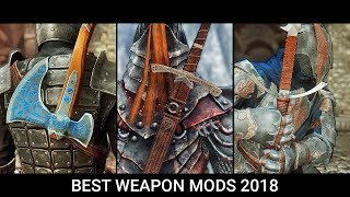Skyrim - Top 10 Best Weapon Mods of 2018 (LE, SE)