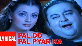 Pal Do Pal Pyar Ka Lyrical Video Song Adnan Sami, Diya