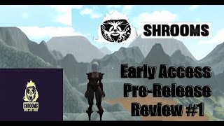Shrooms Early Access Game Play Review Pre-Release Vs. Release#1