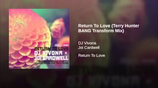 Return To Love (Terry Hunter BANG Transform Mix)