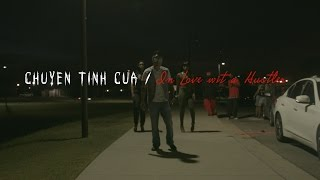 Chuyen tinh Cua ta/ In love with a hustler) feat. D.A and Fryer tuck