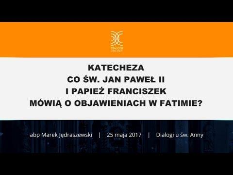 Co św. Jan Paweł II i papież Franciszek mówią o objawieniach w Fatimie?