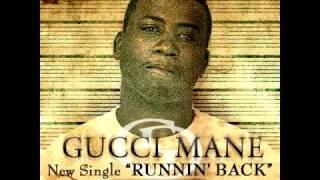 GUCCI MANE - RUNNIN BACK