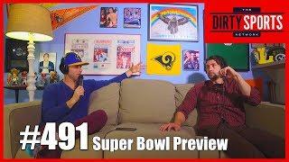 EPISODE 491: SUPER BOWL 53 PREVIEW