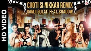 Chotti Si Nikkar Remix  Ramji Gulati