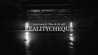 Luie Louis - Realitycheque (feat. Thor & DJ 2EZ)
