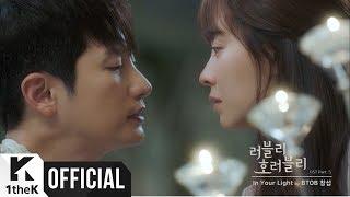 [MV] Lee Chang Sub(이창섭) (BTOB) _ In Your Light (Lovely Horribly(러블리 호러블리) OST Part.5)