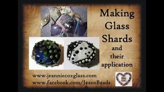 Making Glass Shards For Lampwork Beads By Jeannie Cox