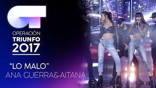Lo Malo - Ana Y Aitana Segunda Actuación  Ot 2017  Gala Eurovisión