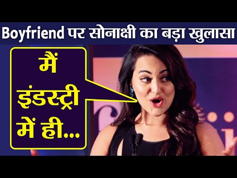 Sonakshi Sinha makes shocking revelation on her boyfriend | FilmiBeat