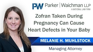 Taking Zofran During Pregnancy Can Cause Heart Defects In Your Baby – NY Lawyer Melanie Muhlstock