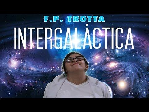 Brisando nas galáxias | Intergalática - F.P.Trotta