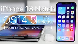 iPhone 13 Smaller Notch, iOS 14.5 RC Release, Apple Watch, New Macs and more