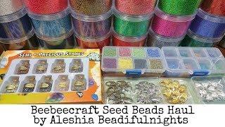 Beebeecraft Seed Beads Haul
