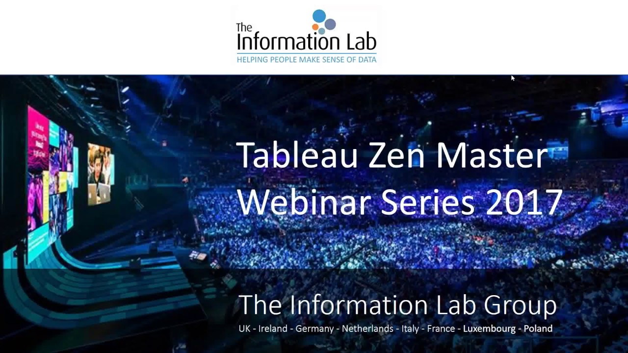 Tableau Zen Master Webinar Series Part I from The Information Lab
