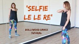 Selfie Le le Re (Bajrangi Bhaijaan) || How to Bollywood Dance - Tutorial || Francesca McMillan