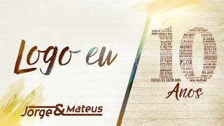 """""""Jorge & Mateus"""" - Logo Eu (Live)"""