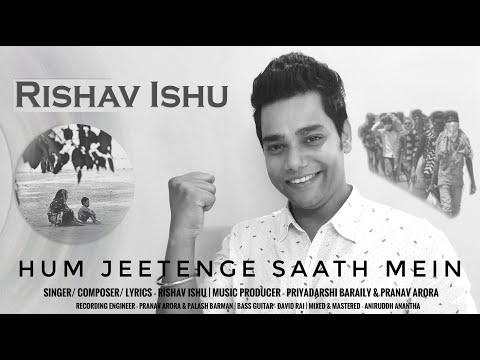 """Hum Jeetenge Saath mein"" Composed & Sung by Rishav Ishu for Covid-19 warriors"