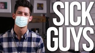What GUYS actually want when they're SICK!