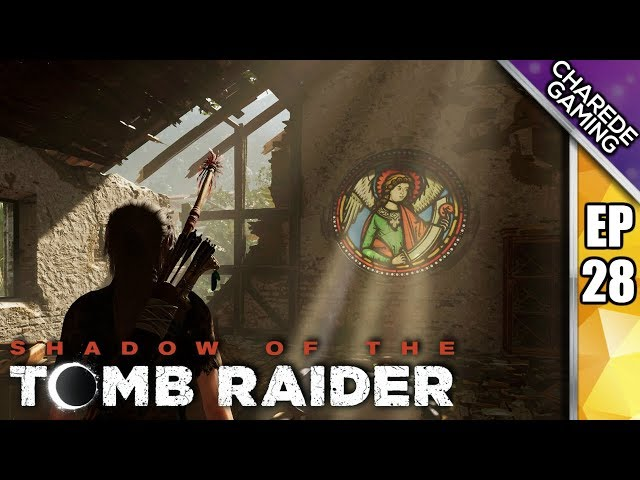 Via Veritas, The Christian Monastery | Shadow Of The Tomb Raider Ep 28 | Charede Plays
