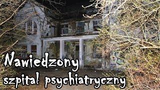 Noc w nawiedzonym szpitalu psychiatrycznym - Zofiówka Urbex History