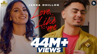 Love Like Me (Official Video) Jassa Dhillon | Gur Sidhu | New Punjabi Song 2021