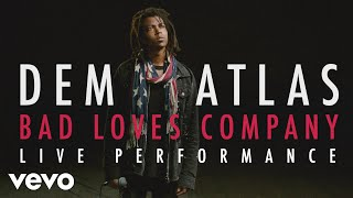 "deM atlaS - ""Bad Loves Company"" Live Performance"