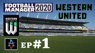FM20 - Western United FC Ep.1: Let's Meet the Squad - Football Manager 2020 Let's Play