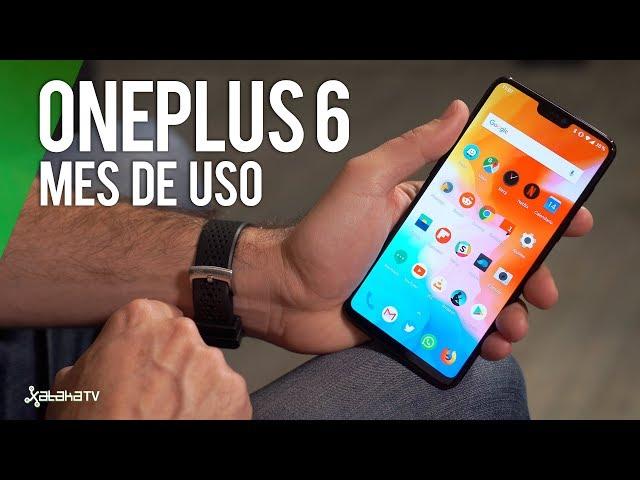 Oneplus 6 tras un MES DE USO, a por la GAMA ALTA