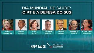 #aovivo | Dia Mundial da Saúde: o PT e a defesa do SUS