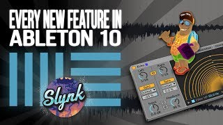 Ableton Live 10: Every New Feature Explained And Demonstrated (Workflow, Browser, Plugins, Capture)