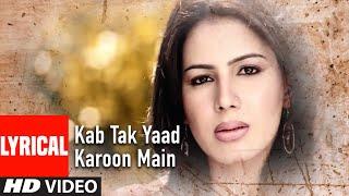 "Kab Tak Yaad Karoon Main Lyrical Video Song ""Bewafai"
