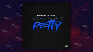 Young Scooter - Petty Ft. Lil Baby