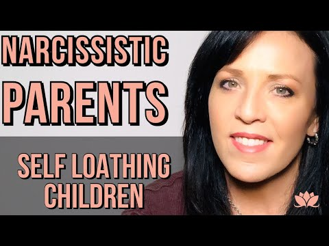 Narcissistic Parents Create Self Loathing Children–Healing Our False Beliefs
