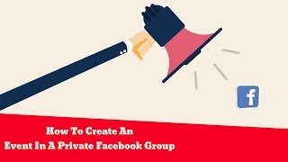 How To Create Event For A Private Facebook Group