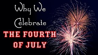 Why We Celebrate the Fourth of July - Declaration of Independence for Kids - FreeSchool