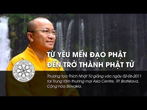 Từ yêu mến đạo Phật đến trở thành Phật tử (2/6/2013)