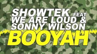 Showtek Feat. We Are Loud & Sonny Wilson - Booyah (Radio Edit)