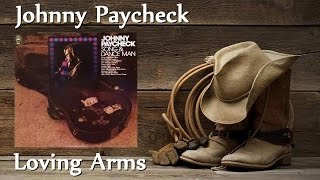 Johnny Paycheck - Loving Arms