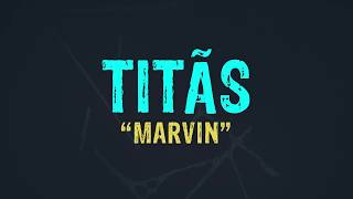 Titãs - Marvin (Lyric Video) (Letra)